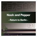 Nash / Pepper - Return to berlin