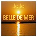 Jojo - Belle de mer (oh yeah)