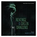 Mark Kilian - Revenge of the green dragons (original motion picture soundtrack)