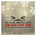 The Kingston Trio - The Classic Christmas Album (Remastered)