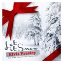 "Elvis Presley ""The King"" - Let it snow (all-time christmas favorites! remastered)"