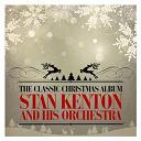 Stan Kenton & His Orchestra - The classic christmas album (remastered)