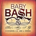 "Baby Bash - Bash pack (feat. ""cyclone"" & ""that's how i go"")"
