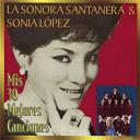 Sonia López / Sonora Santanera - Mis 30 mejores canciones