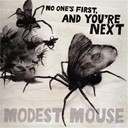 Modest Mouse - No one's first, and you're next ep