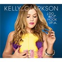 Kelly Clarkson - I do not hook up