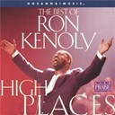 Ron Kenoly - High places: the best of ron kenoly