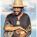 Bill Withers - Naked &amp; warm