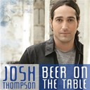 Josh Thompson - Beer on the table