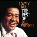 Bill Withers - Lovely day: the best of bill withers