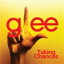 Glee Cast - Taking chances (glee cast version)