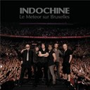 Indochine - Le meteor sur bruxelles