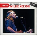 Willie Nelson - Setlist: the very best of willie nelson live