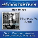 Michael W. Smith - Run to you (performance tracks)