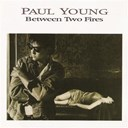 Paul Young - Between two fires (expanded edition)