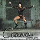 Ciara - Gimmie dat / speechless