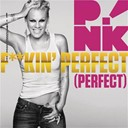 Pink - F**kin' perfect (perfect)