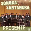 La Sonora Santanera / Sonora Santanera - Sonora santanera presente