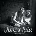 June & Lula - Goodbye suzanne