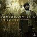 Gregory Porter - Be good