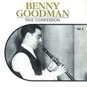 Benny Goodman - True confession, vol. 3