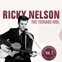 Ricky Nelson - The teenage idol, vol.2