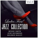 Bessie Smith / June Richmond / Mildred Bailey - Ladies first! jazz collection - all of them queens of jazz, vol. 9