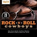 Arlie Duff / Bob Luman / Carl Smith / Don Gibson / Don Lang / Hank Snow / Jack / Jim Reeves / Jimmy North / Johnny / Johnny Cash / Johnny Horton / Larry Harvey / Lonnie Donegan / Marvin Rainwater / Rod Morris / Sonny Stewart / Wayne Busbice - Rock 'n' roll cowboys, vol. 9