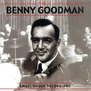 Benny Goodman - Small group recordings, vol. 1