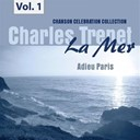 Charles Trenet - La mer, vol. 1 - adieu paris