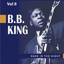 B.b. King - Beale street blues boy, vol. 8: dark is the night