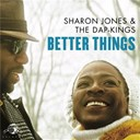 Sharon Jones / The Dap Kings - Better things
