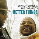 Sharon Jones / The Dap Kings - Better things
