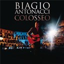 Biagio Antonacci - Colosseo