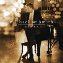 Michael W. Smith - Glory