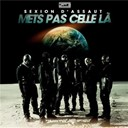Sexion D'assaut - Mets pas celle l&agrave;