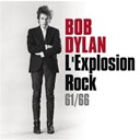 Bob Dylan - Bob dylan: explosion rock 1960-1965