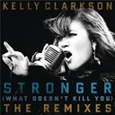 Kelly Clarkson - Stronger (what doesn't kill you) the remixes