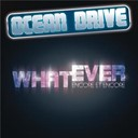 Ocean Drive - Whatever (encore et encore)