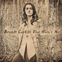 Brandi Carlile - That wasn't me