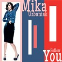 Mika Urbaniak - Follow you