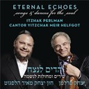 Itzhak Perlman - Eternal echoes: songs and dances for the soul