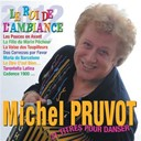 Michel Pruvot - Le roi de l'ambiance