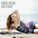 Monica Molina - Mar blanca