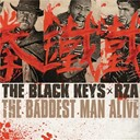 The Black Keys - The baddest man alive