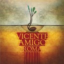 Vicente Amigo - Roma