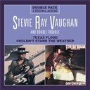Double Trouble / Stevie Ray Vaughan - Texas flood/couldn't stand the weather