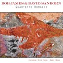 Bob James / David Sanborn - Quartette humaine