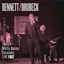 Dave Brubeck / Tony Bennett - Bennett & brubeck: the white house sessions, live 1962