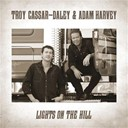 Adam Harvey / Troy Cassar-Daley - Lights on the hill